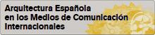 Arquitectura Española en los Medios de Comunicación Internacionales (AEMCI), (abre en ventana nueva)