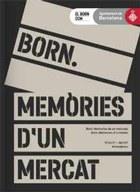 EXPOSICIÓN: Born. Memorias de un mercado.